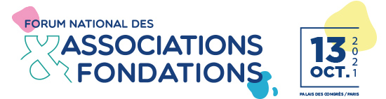 Forum National des Associations et Fondations | 13 octobre 2021 | Palais des Congrès - Paris